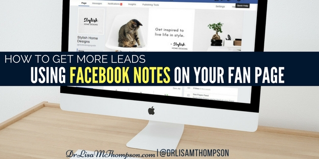 How to Get More Leads Using Facebook Notes on Your Page