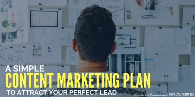 Simple Content Marketing Plan to Attract Your Perfect Lead