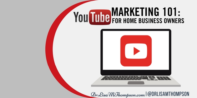 YouTube Marketing 101: Tutorial for Home Business Owners