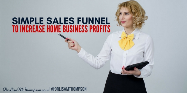 Simple Sales Funnel to Increase Home Business Profits