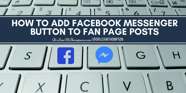How to Add Facebook Messenger Button to Fan Page Posts