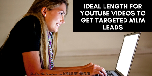 Ideal Length for YouTube Videos to Get Targeted MLM Leads