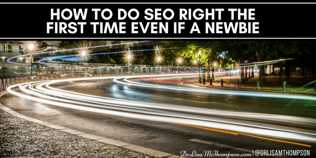 How to Do SEO Right the First Time Even If a Newbie