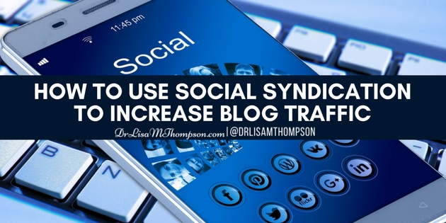 How to Use Social Syndication to Increase Blog Traffic