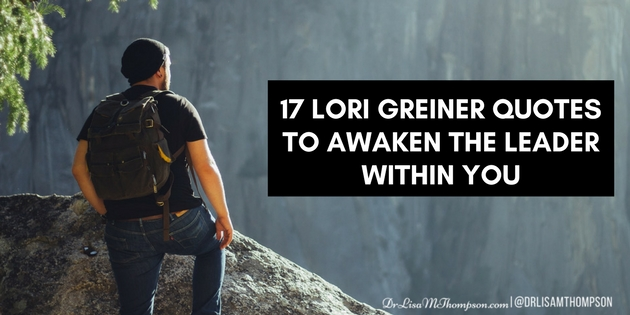 17 Lori Greiner Quotes to Awaken the Leader Within You