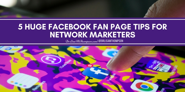 5 Huge Facebook Fan Page Tips for Network Marketers