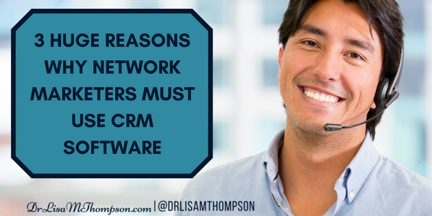 3 HUGE Reasons Why Network Marketers Must Use CRM Software