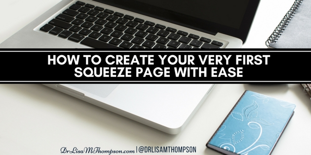 How to Create Your Very First Squeeze Page With Ease