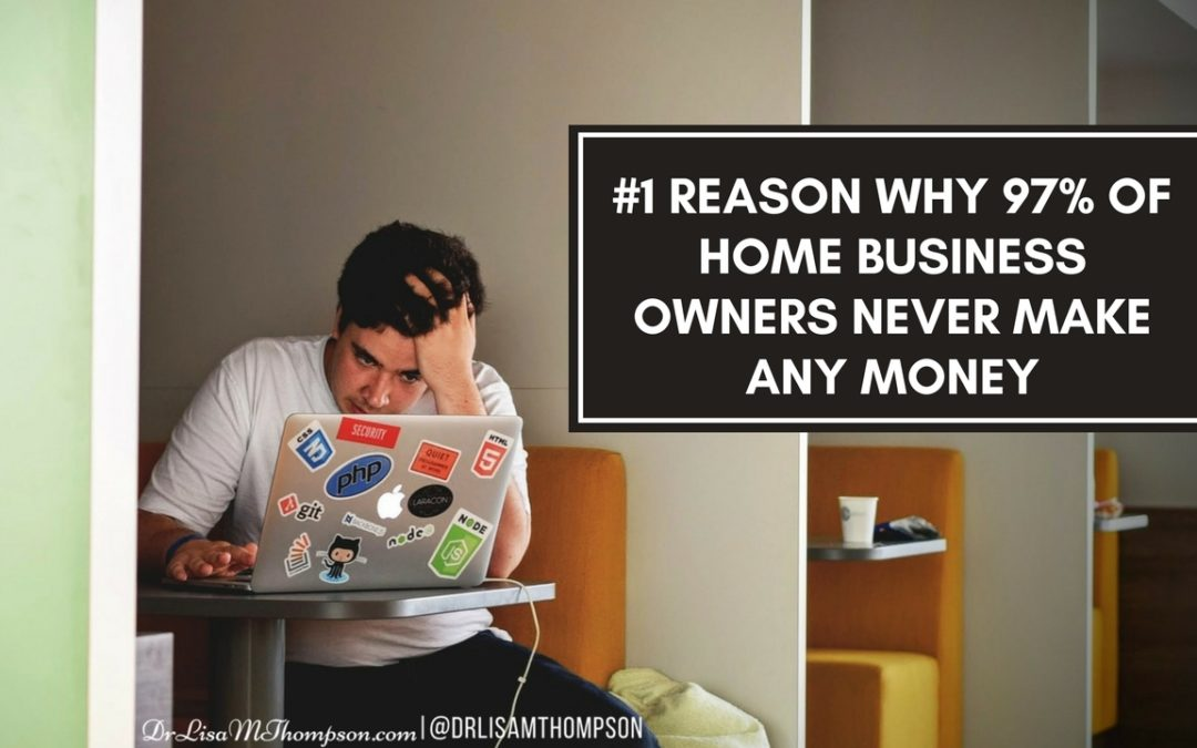 #1 Reason Why 97% of Home Businesses NEVER Make Money Online