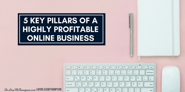 5 Key Pillars of a Highly Profitable Online Business
