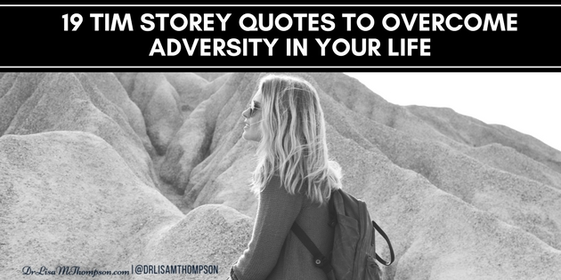 19 Tim Storey Quotes to Overcome Adversity in Your Life