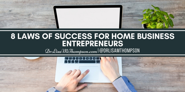 8 Laws of Success for Home Business Entrepreneurs