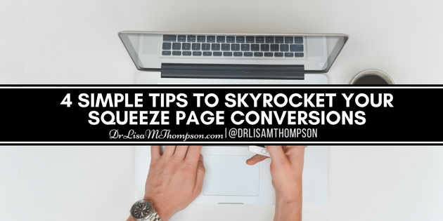 4 Simple Tips to Skyrocket Your Squeeze Page Conversions