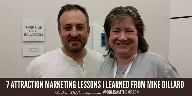 7 Attraction Marketing Lessons I Learned from Mike Dillard