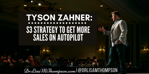 Tyson Zahner: S3 Strategy to Get More Sales on Autopilot
