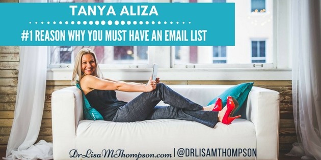 Tanya Aliza: #1 Reason Why You Must Have an Email List