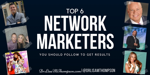 6 Top Network Marketers You Should Follow to Get Results