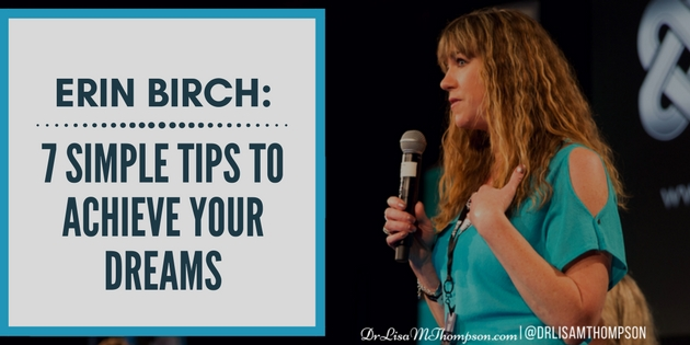 Erin Birch: 7 Simple Tips to Achieve Your Dreams