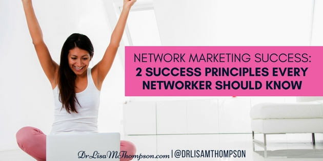 2 Success Principles Every Networker Should Know
