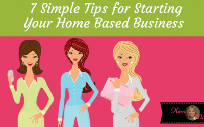 7 Simple Tips for Starting Your Home Based Business