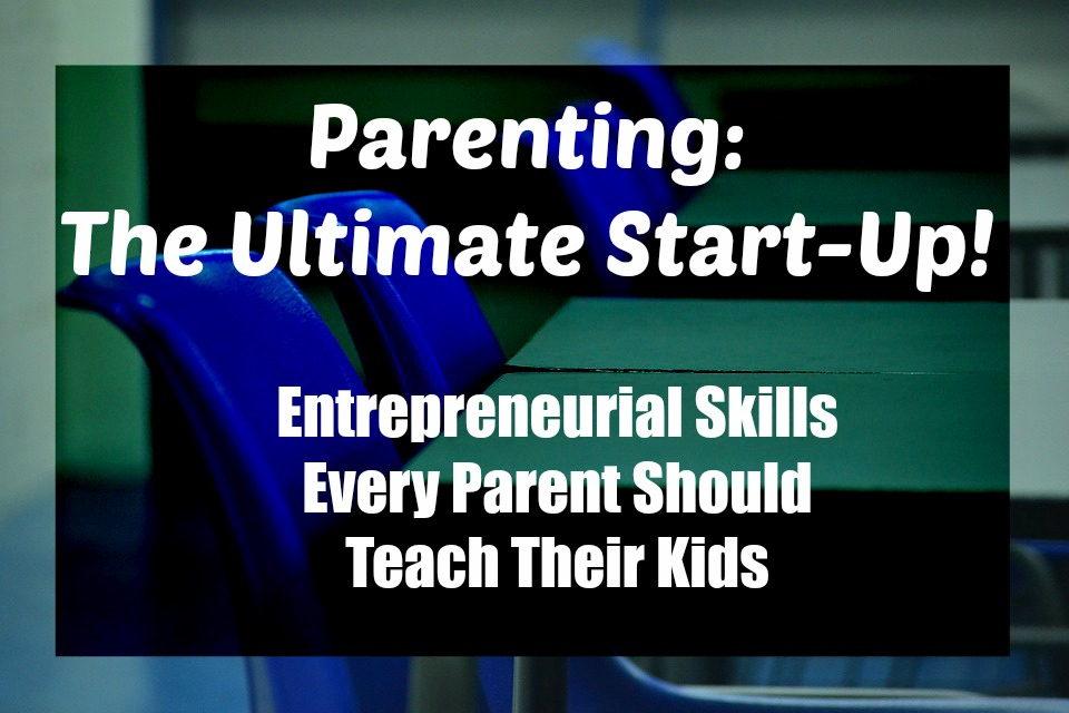 Parenting: The Ultimate Start-up