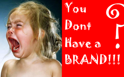 You Don't Have A Brand!