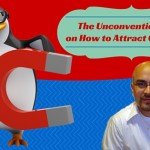 The Unconventional Key on How to Attract Customers