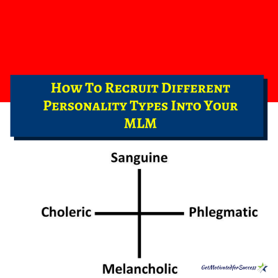 How To Recruit Different Personality Types Into Your MLM