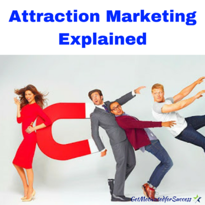 Attraction Marketing Explained