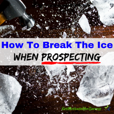How To Break The Ice When Prospecting