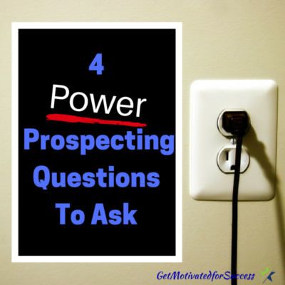 4 Power Prospecting Questions To Ask