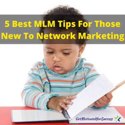 5 Best MLM Tips For Those New To Network Marketing