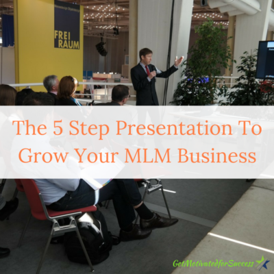 The 5 Step Presentation To Grow Your MLM Business