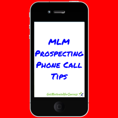 MLM Prospecting Phone Call Tips