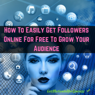 How To Easily Get Followers Online For Free To Grow Your Audience