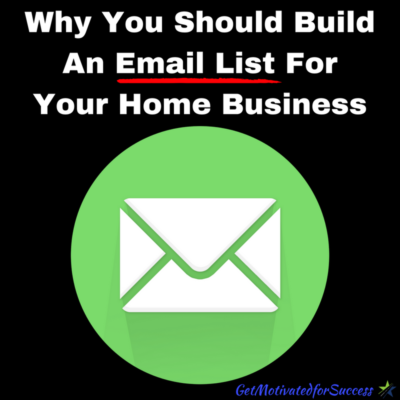 Why You Should Build An Email List For Your Home Business