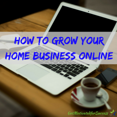How To Grow Your Home Business Online-101