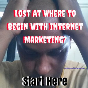 Lost At Where To Begin With Internet Marketing? Start Here