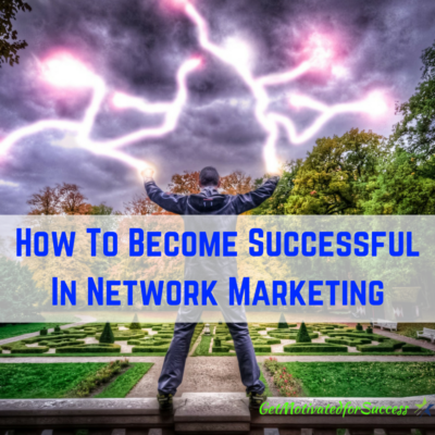 How To Become Successful In Network Marketing