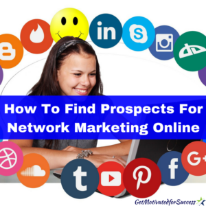 How To Find Prospects For Network Marketing Online