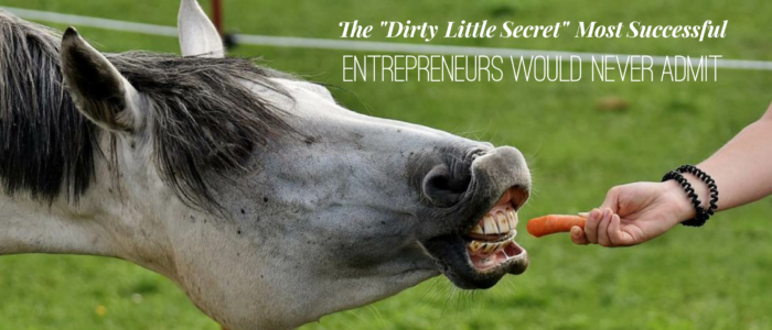 "The ""Dirty Little Secret"" Most Successful Entrepreneurs Would Never Admit"