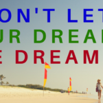 Staying Persistent on Your Dreams