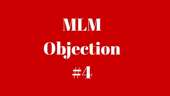 MLM Objection #4