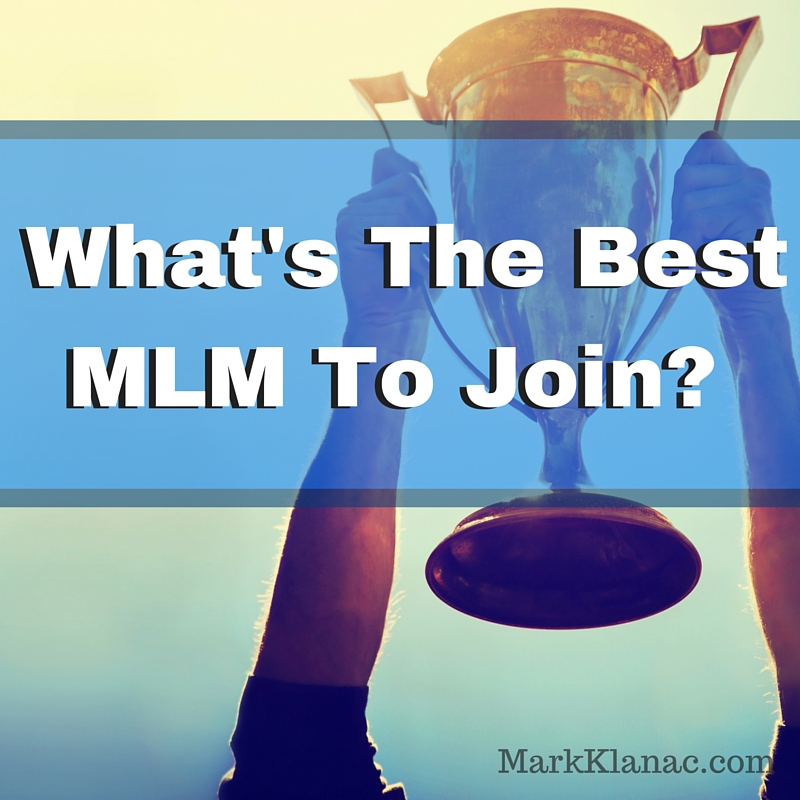 What Is The Best MLM To Join?