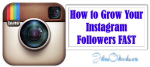 How to Grow Your Instagram Followers Fast