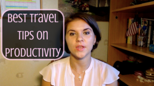 Best Travel Tips – How to Stay Productive Even When Abroad