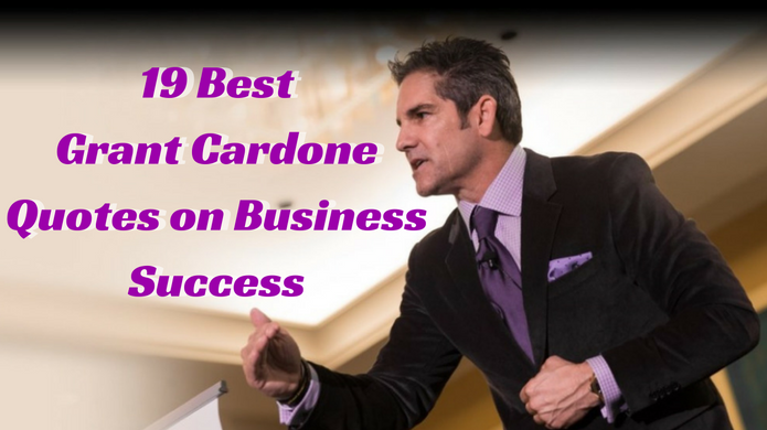 19 Best Grant Cardone Quotes About Success in Business