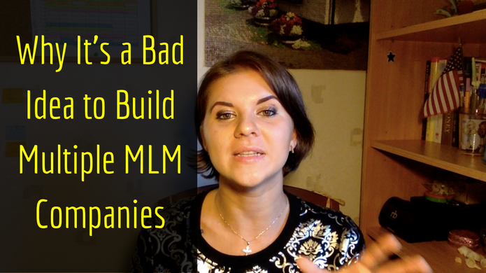 Best MLM Tips – 4 Reasons Why You Should NOT Build Multiple MLM Companies