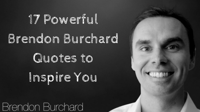 17 Powerful Brendon Burchard Quotes to Inspire You