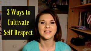 3 Ways to Cultivate Self Respect And Crush Your Goals